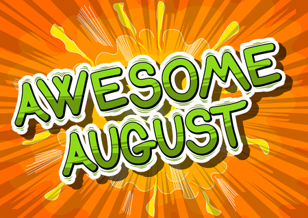 Awesome August - Comic book style word on abstract background.