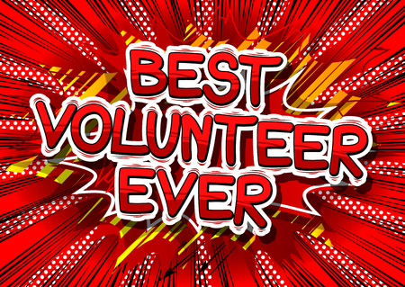 Best Volunteer Ever - Comic book style word on abstract background.