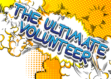 The Ultimate Volunteer - Comic book style word on abstract background. Ilustração
