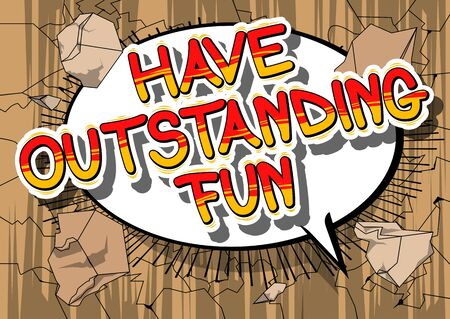 Have Outstanding Fun - Comic book style word on abstract background. Illustration