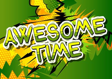 Awesome Time - Comic book style word on abstract background.