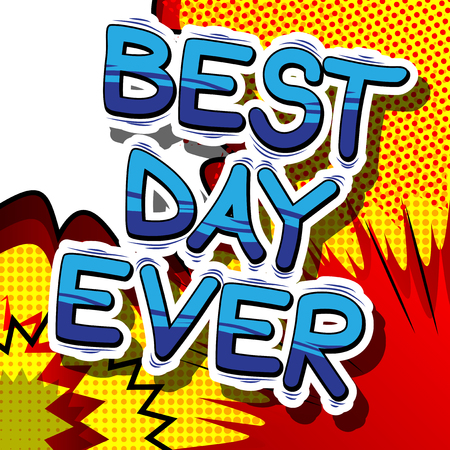 Best Day Ever - Comic book style word on abstract background. Ilustrace