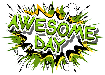 Awesome Day - Comic book style word on abstract background.