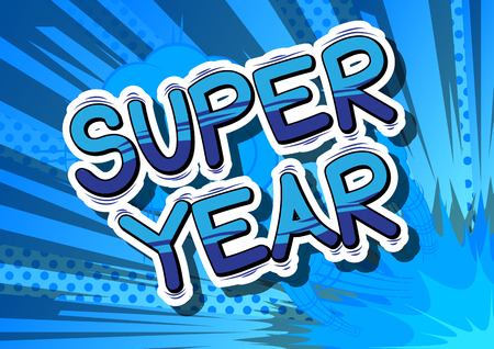 Super Year - Comic book style word on abstract background. Illustration