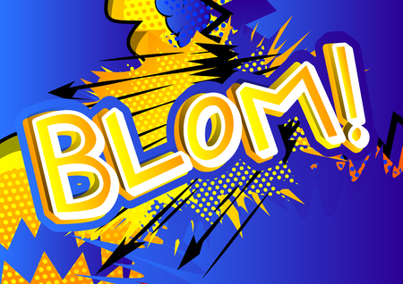 Blom! - Vector illustrated comic book style expression.