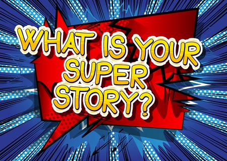 당신의 슈퍼 스토리는 무엇입니까? - 추상적 인 배경에 만화 스타일 문구입니다. 일러스트