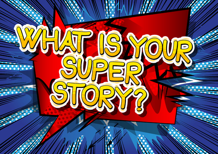 What is your super story? - Comic book style phrase on abstract background. Ilustração