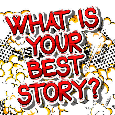 What is your best story? - Comic book style phrase on abstract background.
