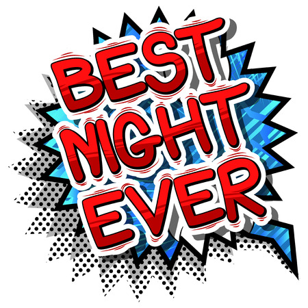 Best Night Ever - Comic book style phrase on abstract background. Illustration