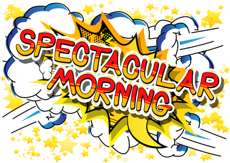 Spectacular Morning - Comic book style phrase on abstract background.