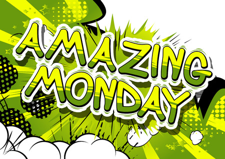 Amazing Monday - Comic book style word on abstract background.