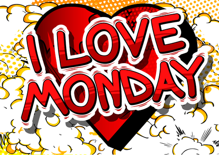 I Love Monday - Comic book style word on abstract background.