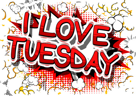 I Love Tuesday - Comic book style word on abstract background.