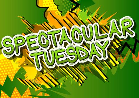 Spectacular Tuesday - Comic book style word on abstract background.