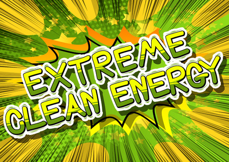 극단적 인 청정 에너지 - 추상적 인 배경에 만화 스타일 단어. 일러스트