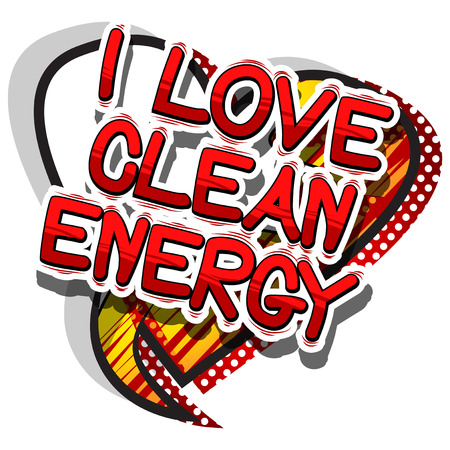 I Love Clean Energy - Comic book style word on abstract background.