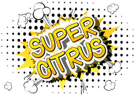 Super Citrus - Comic book style word on abstract background.