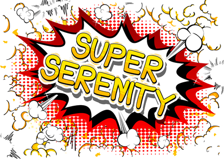 Super Serenity - Comic book style word on abstract background.