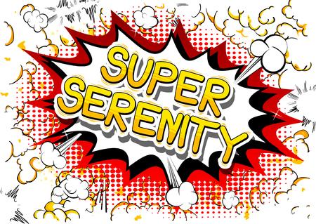 Super Serenity - Comic book-stijl word op abstracte achtergrond. Stock Illustratie