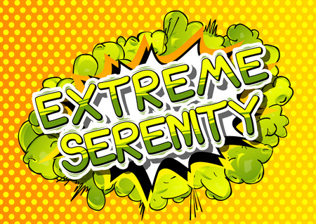 Extreme Serenity - Comic book style word on abstract background.