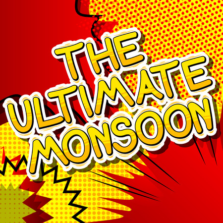 The Ultimate Monsoon - Comic book style word on abstract background.