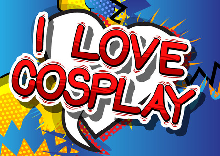 I Love Cosplay - Comic book style word on abstract background.