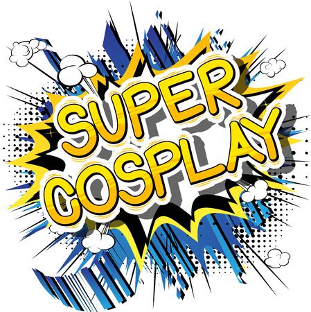 슈퍼 코스프레 - 추상적 인 배경에 만화 스타일 단어.