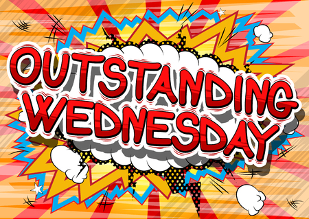 Outstanding Wednesday - Comic book style word on abstract background.