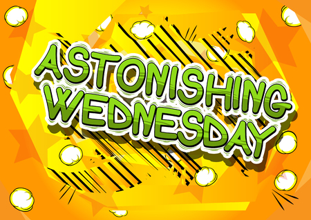 Astonishing Wednesday - Comic book style word on abstract background.