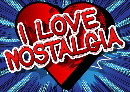 I Love Nostalgia - Comic book-stijl word op abstracte achtergrond. Stock Illustratie