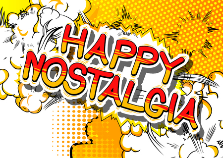 Happy Nostalgia - Comic book style word on abstract background.