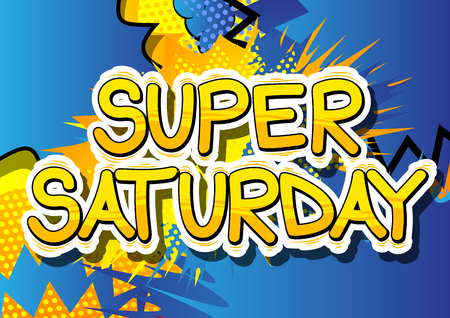 Super Saturday - Comic book style word on abstract background.