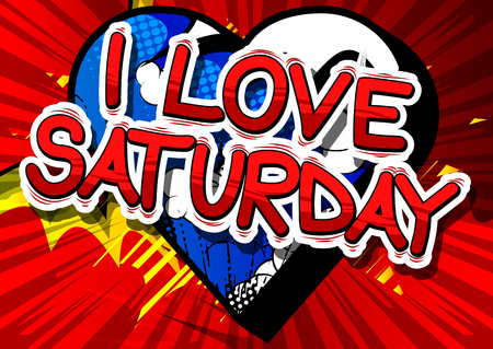 I Love Saturday - Comic book style word on abstract background. Çizim