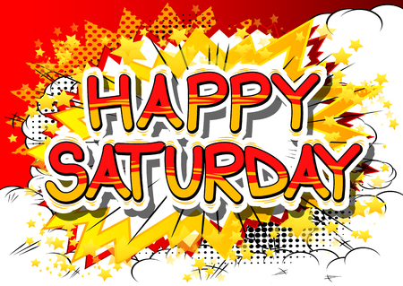 Happy Saturday - Comic book style word on abstract background.