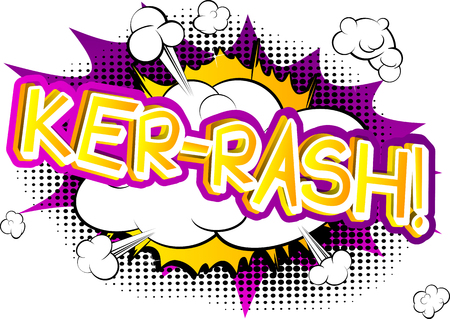 Ker-Rash! - Vector illustrated comic book style expression.