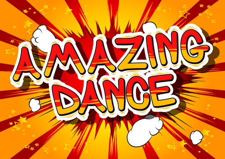 Amazing Dance - Comic book style phrase on abstract background.