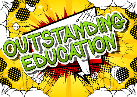 Outstanding Education - Comic book style phrase on abstract background.