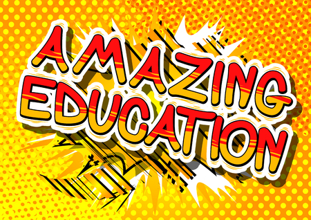 Amazing Education - Comic book style phrase on abstract background.