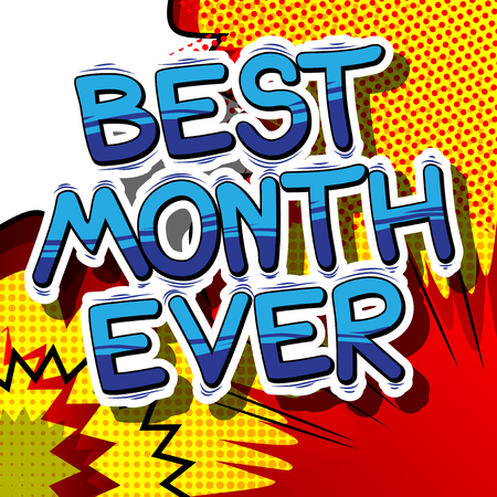 Best Month Ever - Comic book style phrase on abstract background.