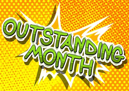 Outstanding Month - Comic book style phrase on abstract background.