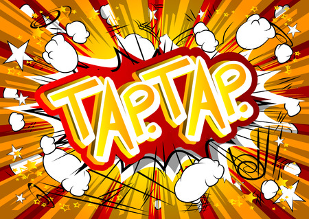 Tap.Tap. - Vector illustrated comic book style expression.