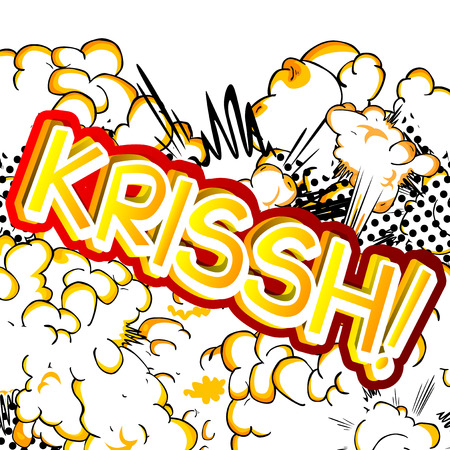 Krissh! - Vector illustrated comic book style expression.