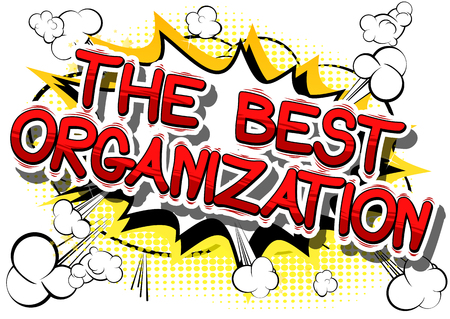 The Best Organization - Comic book style phrase on abstract background.