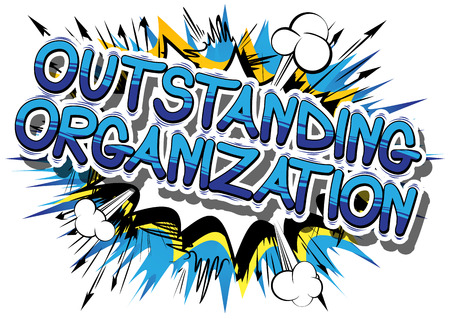 Outstanding Organization - Comic book style phrase on abstract background. Illustration