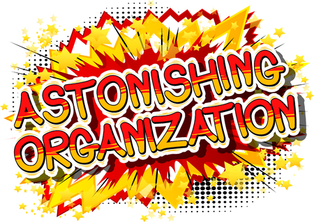 Astonishing Organization - Comic book style phrase on abstract background. Illustration