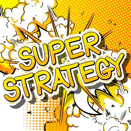 Super Strategy - Comic book style phrase on abstract background.