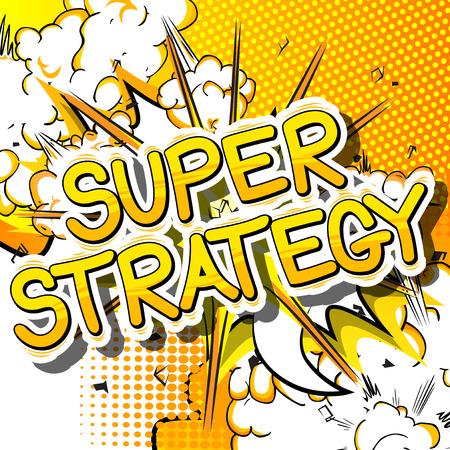 Super Strategie - Comic book stijl zin op abstracte achtergrond.