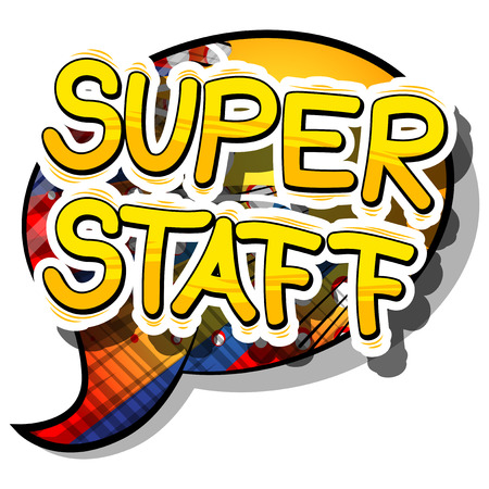 Super Staff - Comic book style phrase on abstract background.