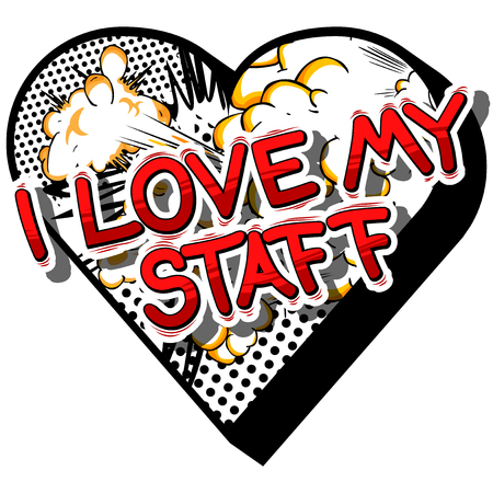 I Love My Staff - Comic book style phrase on abstract background. Çizim