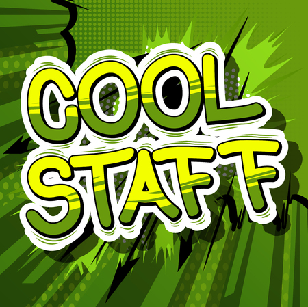 Cool Staff - Comic book style phrase on abstract background.